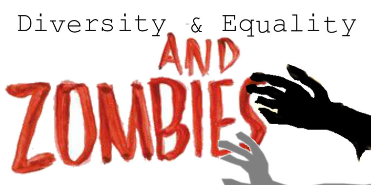 Diversity and Equality and Zombies