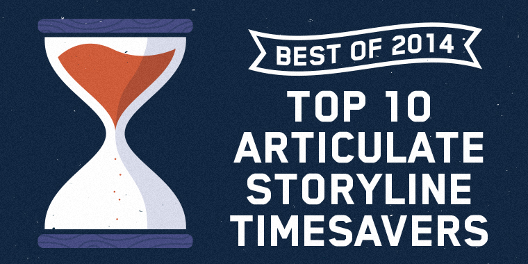 Top 10 Articulate Storyline Time-Savers