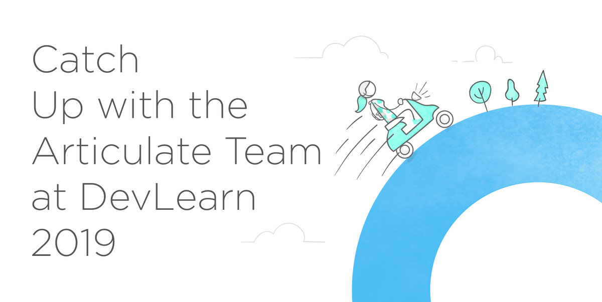 Catch Up with the Articulate Team at DevLearn 2019
