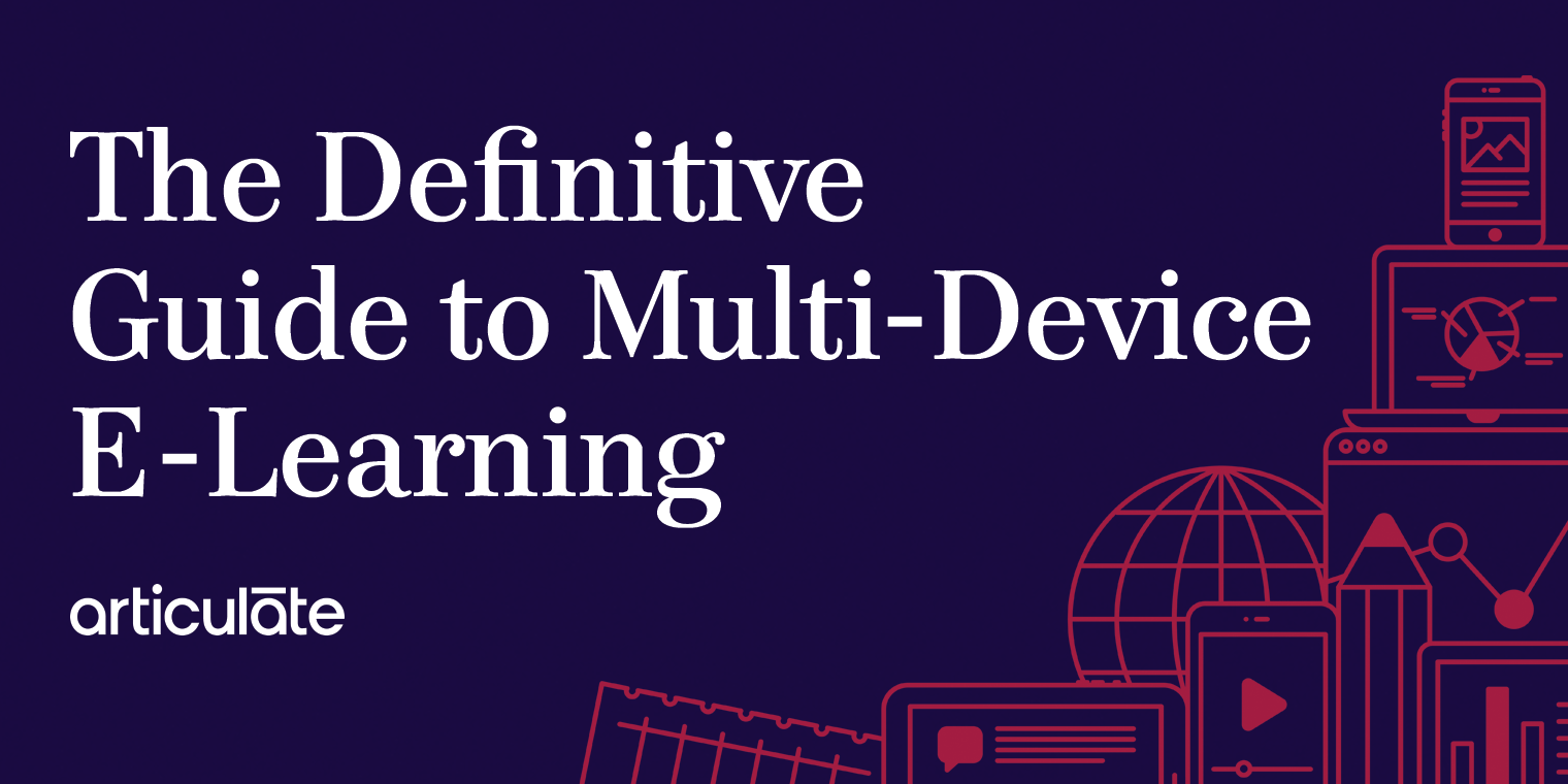 The Get-Everything-You-Need Guide to Designing & Developing Mobile E-Learning