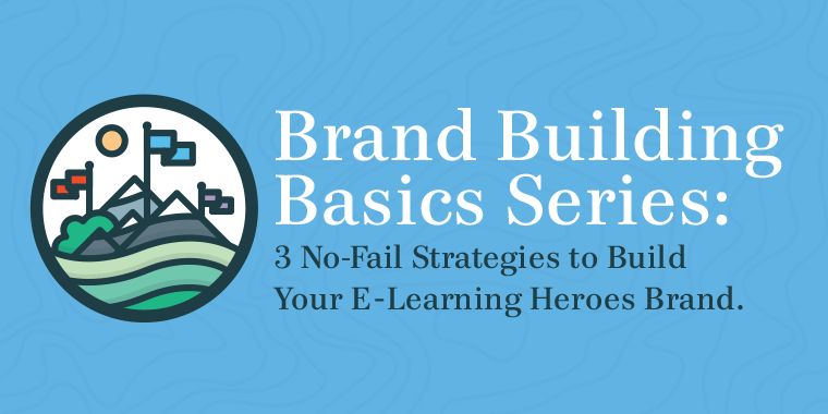 building your e-learning heroes brand
