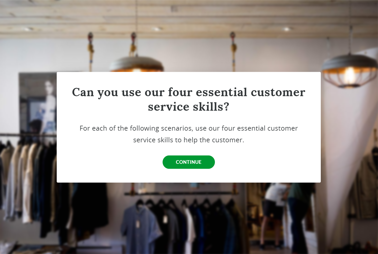 """Screenshot of scenario introduction slide that reads, """"Can you use our four essential customer service skills? For each of the following scenarios, use our four essential customer service skills to help the customer."""""""