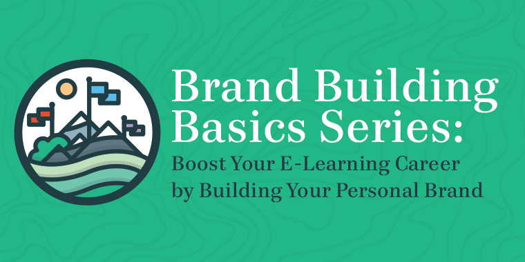 Building a Personal Brand for E-Learning Developers