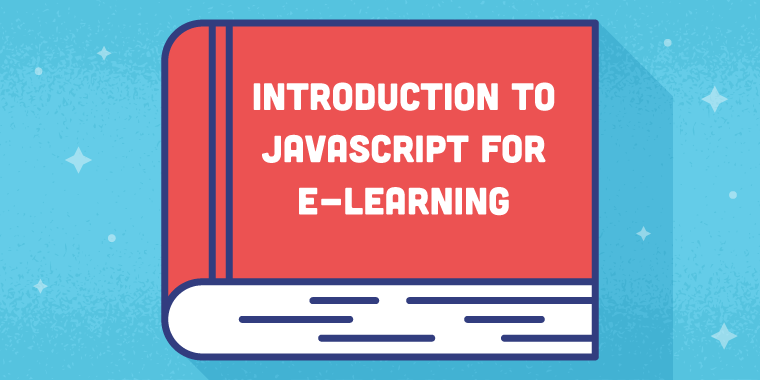 Introduction to JavaScript for E-Learning