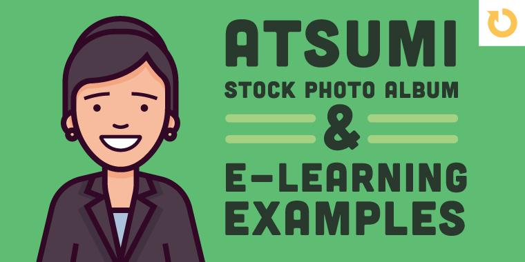 Atsumi Elearning Examples