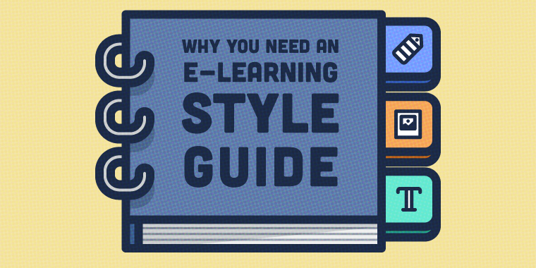 Why You Need an E-Learning Style Guide