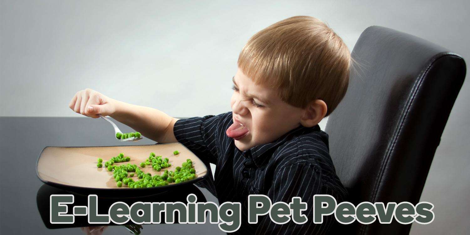 Share Your E-Learning Pet Peeves