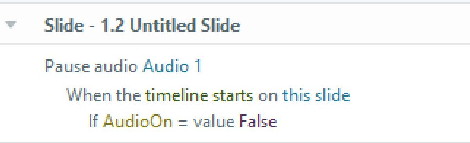 """Screenshot of a trigger in Storyline 360. Trigger is """"Pause audio (audio 1) when timeline starts on (this slide) if AudioOn = value (false)"""