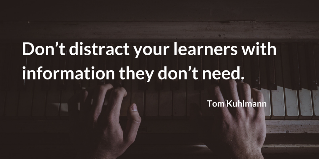 Don't distract your learners with information they don't need