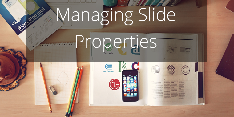 Managing slide properties
