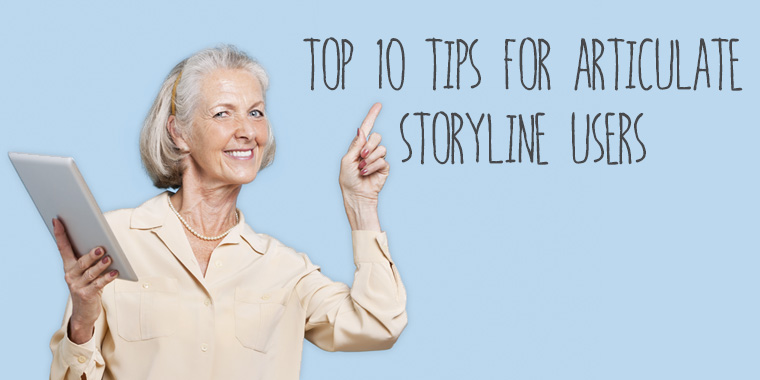 Top 10 Tips for Storyline Users